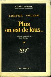 Plus On Est De Fous ... . ( The Deadly Chase ). Collection : Serie Noire Avec Jaquette N° 394 - Couverture - Format classique