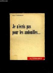 Je N Ecris Pas Pour Les Andouilles. - Couverture - Format classique