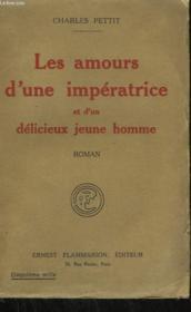 Les Amours D'Une Imperatrice Et D'Un Delicieux Jeune Homme. - Couverture - Format classique