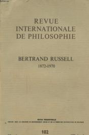REVUE INTERNATIONALE DE PHILOSOPHIE N°102 26e ANNEE FASC. 4 : BERTRAND RUSSELL 1872 - 1970 - Couverture - Format classique