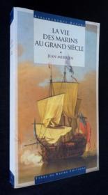 La vie des marins au grand siecle - Couverture - Format classique