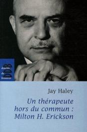 Un thérapeute hors du commun : Milton H. Erickson - Couverture - Format classique