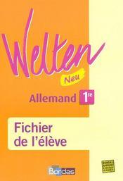 WELTEN NEU ; allemand ; 1ère ; fichier de l'élève (édition 2007) - Intérieur - Format classique
