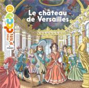 Le château de Versailles - Couverture - Format classique