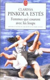 Femmes qui courent avec les loups ; histoires et mythes de l'archétype de la femme sauvage - Couverture - Format classique