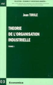 Theorie De L'Organisation Industrielle T1 - Couverture - Format classique