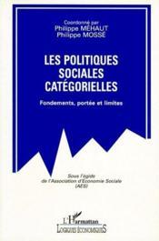 Les politiques sociales catégorielles ; fondements, portée et limites - Couverture - Format classique