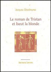 Le roman de Tristan et Iseut la blonde - Couverture - Format classique