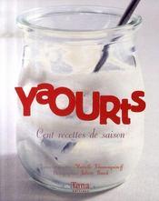 Yaourts ; cent recettes de saison - Intérieur - Format classique