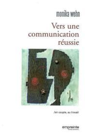 Vers Une Communication Reussie ; En Couple, Au Travail - Couverture - Format classique