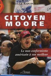 Citoyen Moore ; le non-conformisme américain à son meilleur - Intérieur - Format classique