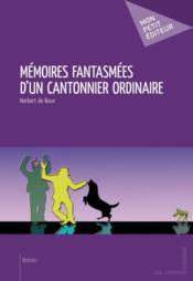 Mémoires fantasmées d'un cantonnier ordinaire - Couverture - Format classique