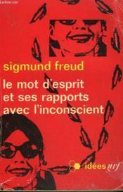 Le Mot D'Esprit Et Ses Rapports Avec L'Inconscient. Collection : Idees N° 198 - Couverture - Format classique