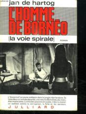 L Homme De Borneo. La Voie Spirale. - Couverture - Format classique