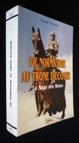 De Normandie Au Trone D'Ecosse: La Saga Des Bruce - Couverture - Format classique