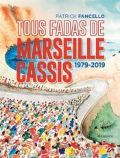 Tous fadas de Marseille-Cassis ; 1979-2019 - Couverture - Format classique