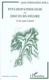 Psychopathologie Du Discours-Delire ; L'Un Sans L'Autre - Intérieur - Format classique