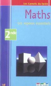 Maths ; les repères essentiels ; 2nde - Intérieur - Format classique