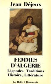 Femmes d'Algérie ; légendes, traditions, histoire, littérature - Couverture - Format classique