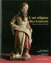 Art religieux en bas Limousin ; peintures, scultures et mobilier - Couverture - Format classique