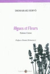 Algues et fleurs, poemes corses - Couverture - Format classique