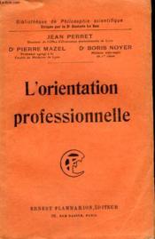 L'Orientation Professionnelle. Collection : Bibliotheque De Philosophie Scientifique. - Couverture - Format classique