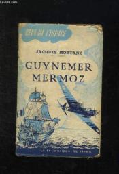 Guynemer Mermoz. - Couverture - Format classique