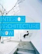 Interior Architecture Now /Anglais - Couverture - Format classique