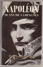 Napoléon. 20 ans de campagnes. - Couverture - Format classique