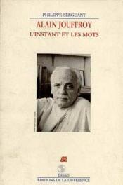 Alain jouffroy l'instant et les mots - Couverture - Format classique