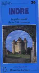 Indre ; le guide complet de ses 247 communes - Couverture - Format classique