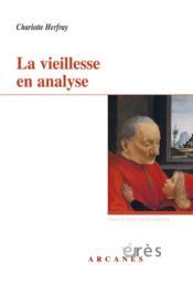 La vieillesse en analyse - Couverture - Format classique