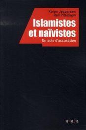 Islamistes et naïvistes ; un acte d'accusation - Intérieur - Format classique