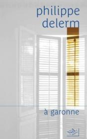 À Garonne - Couverture - Format classique