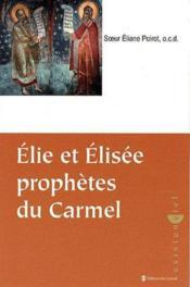 Elie et Elisée ; prophètes du Carmel - Couverture - Format classique