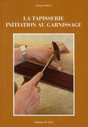 La tapisserie ; initiation au garnissage - Couverture - Format classique