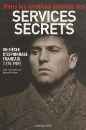 telecharger Dans les archives inedites des services secrets – un siecle d'espionnage francais (1870-1989) livre PDF en ligne gratuit
