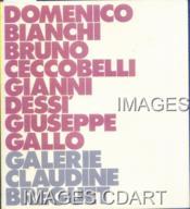 DOMENICO BIANCHI, BRUNO CECCOBELLI, GIANNI DESSI, GIUSEPPE GALLO. GALERIE CLAUDINE BREGUET. BILINGUE ITALIEN-Français. 20/10/1984. (Poids de 210 grammes) - Couverture - Format classique