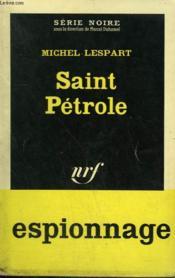 Saint Petrole. Collection : Serie Noire N° 853 - Couverture - Format classique