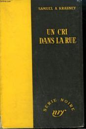 Un Cri Dans La Rue. ( Death Cries In The Street). Collection : Serie Noire Sans Jaquette N° 283 - Couverture - Format classique