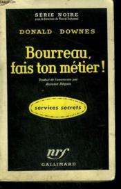Bourreau, Fais Ton Metier ! ( Orders To Kill ). Collection : Serie Noire N° 504 - Couverture - Format classique