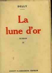 La Lune D'Or. Tome 2. - Couverture - Format classique