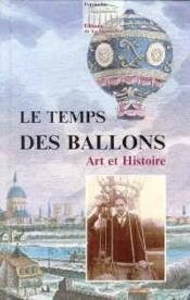 Le Temps Des Ballons. Art Et Histoire - Couverture - Format classique