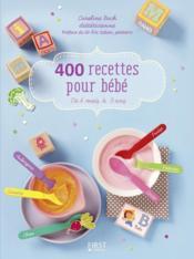 400 recettes pour bébé ; de 4 mois à 3 ans - Couverture - Format classique