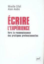 Écrire l'expérience ; vers la reconnaissance des pratiques professionnelles - Couverture - Format classique