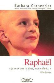 Raphael ; Je Veux Que Tu Vives. Mon Enfant... - Intérieur - Format classique