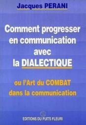 Comment progresser en communication avec la dialectique - Couverture - Format classique