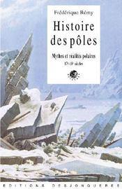 Histoire des pôles ; mythes et réalités polaires (17e et 18e siècle) - Couverture - Format classique
