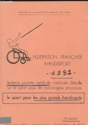 Federation Francaise Handisports 1981 - Huitieme Journee Mediacel Nationale D'Etude Sur Le Sport Pour Les Handicapes Physiques - Le Sport Pour Les Plus Grands Handicapes - Couverture - Format classique