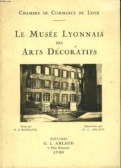 Le Musee Lyonnais Des Arts Decoratifs - Couverture - Format classique